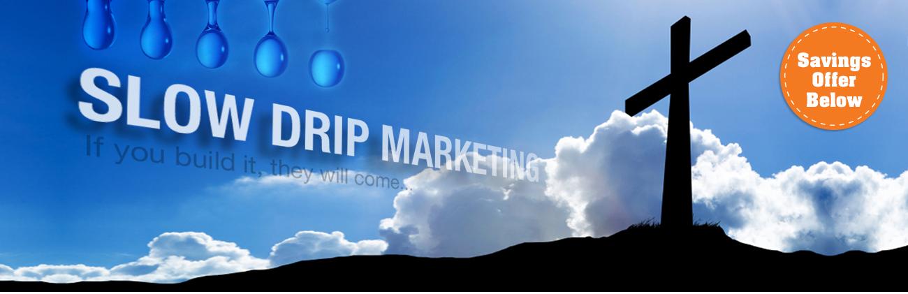 Slow Drip Marketing