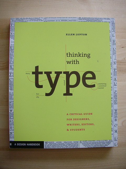 Thinking with Type A Primer for Designers A Critical Guide for Designers, Writers, Editors, & Students by Ellen Lupton