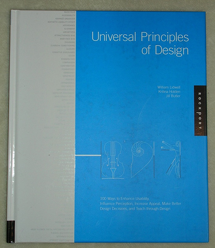 Universal Principles of Design 100 Ways to Enhance Usability, Influence Perception, Increase Appeal, Make Better Design Decisions, and Teach through Design