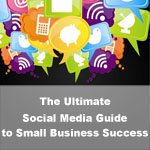 The Ultimate Social Media Guide to Small Business Success