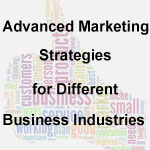 Advanced Marketing Strategies for Different Business Industries