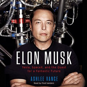 11 Essential Books On Small Business - Elon Musk Tesla, SpaceX, and the Quest for a Fantastic Future
