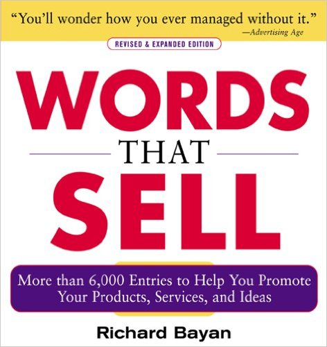 11 Essential Books On Small Business - Words that Sell, Revised and Expanded Edition The Thesaurus to Help You Promote Your Products, Services, and Ideas