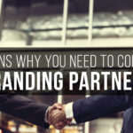 5 Reasons Why You Need to Consider a Co-Branding Partnership