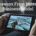 4 Takeaways From the Nintendo Business Model
