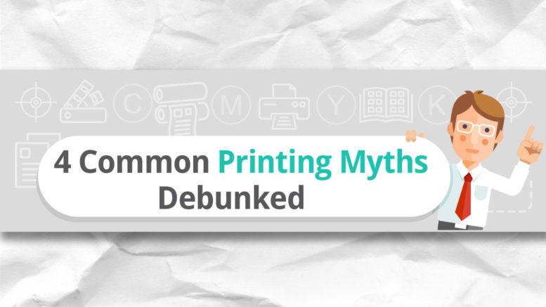 4 common printing myths debunked