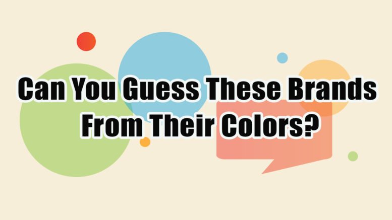 Can you guess these brands from their brand colors?