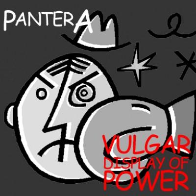 Pantera Vulgar Display of Power Album Cover Comic Sans