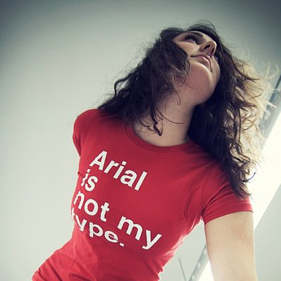"""Arial is not my type"" t-shirt"