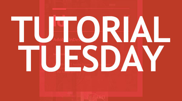 Tutorial Tuesdays – Adobe InDesign Tutorials for Beginners ...