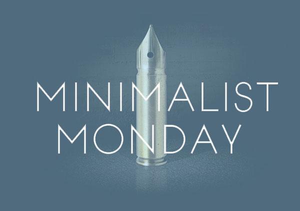 Minimalist Monday - Less is More