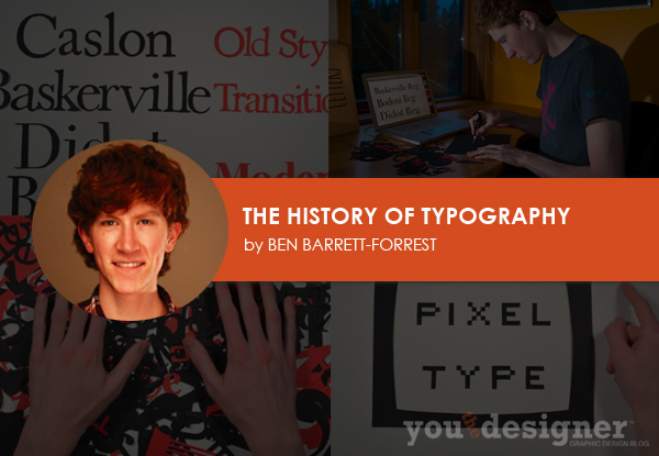 The History of Typography by Ben Barrett-Forrest via YouTheDesigner