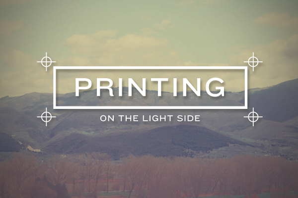 Printing On The Light Side