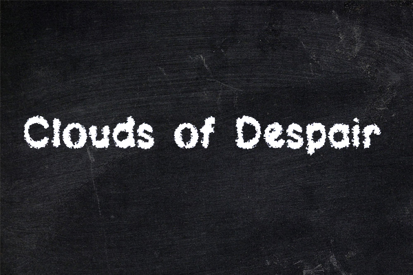 Clouds of Despair