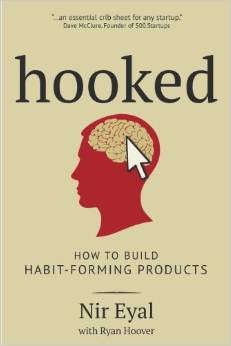 Hooked - How to Build Habit-forming Products -20 Thought-provoking Books Every Entrepreneur Should Read