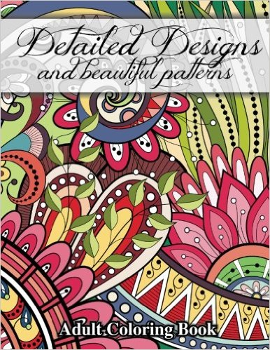 Detailed Designs and Beautiful Patterns (Sacred Mandala Designs and Patterns Coloring Books for Adults)